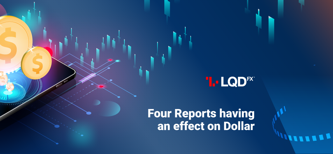 LQDFX Forex news Blog: Four Reports having an effect on Dollar